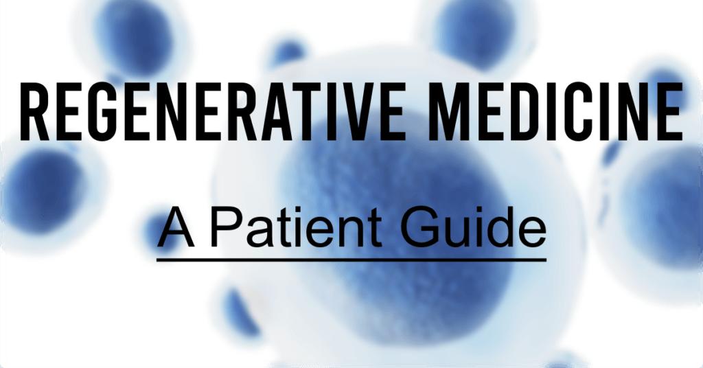 Regenerative Medicine - A Patient Guide